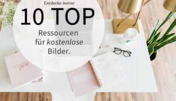 Meine 10 Top Ressourcen für kostenlose Bilder.