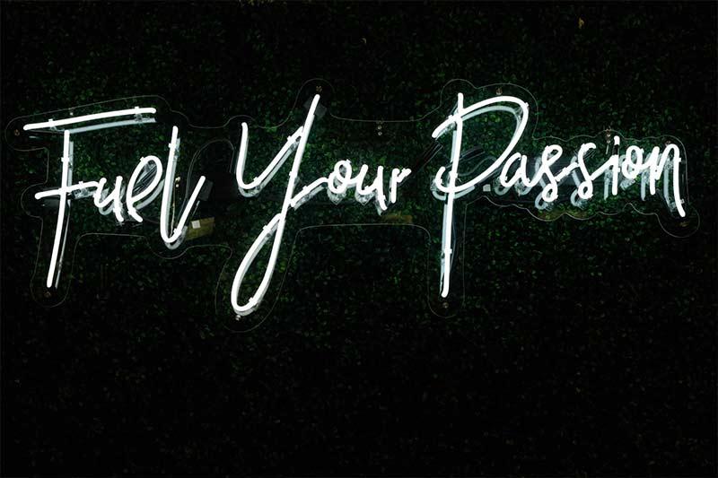 Fuel Your Passion - Deine Leidenschaft gibt dir Energie, damit du deine Ziele erreichst.