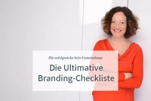 Branding-Checkliste für erfolgreiche Solo-Unternehmer, die raus wollen aus der Masse an Mitbewerbern.
